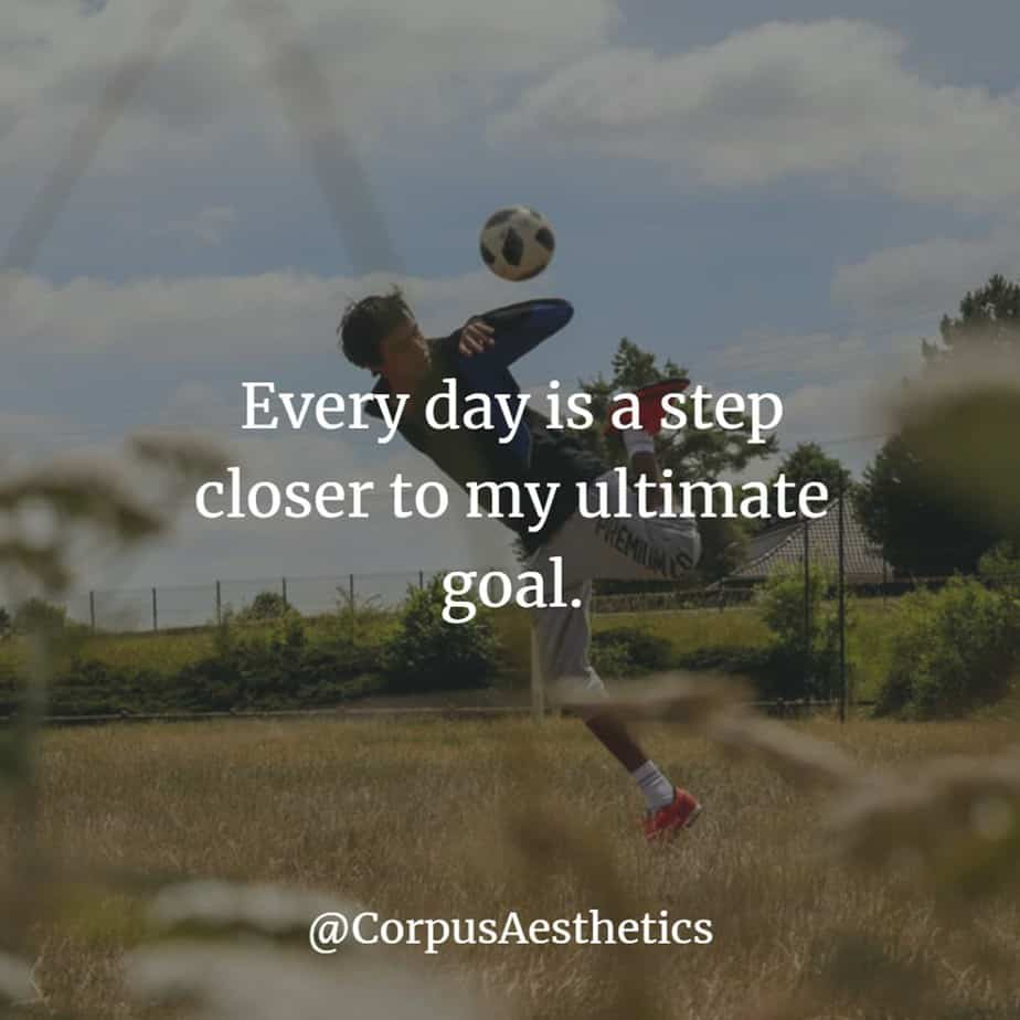 daily inspirational quotes, Every day is a step closer to my ultimate goal, a guy is kicking ball on the field