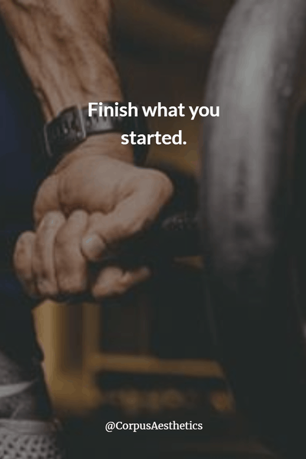 weight lifting inspirational quotes, finish what you started, a guy has a weightlifting training in the gym