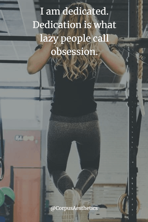 gym fitspirational quotes, I am dedicated, Dedication is what lazy people call obsession, a girl is doing pull ups in the gym