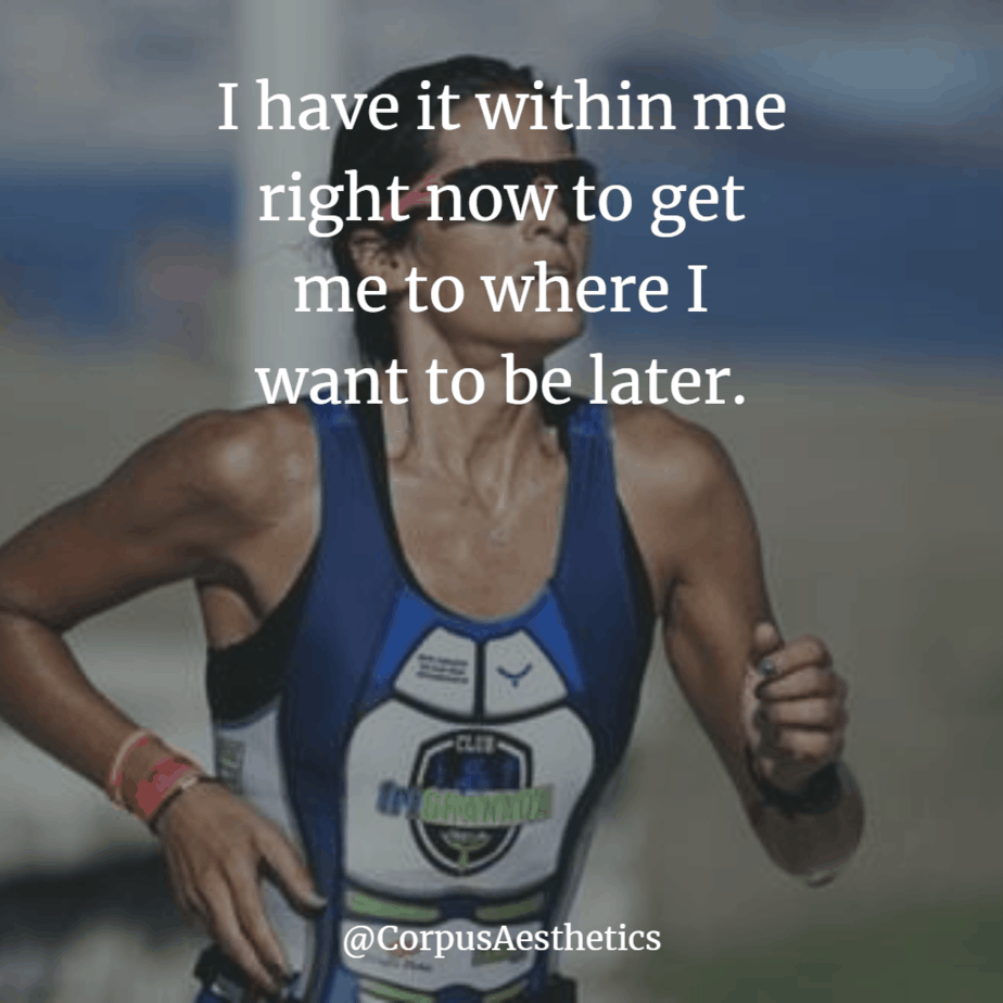 jogging motivation, I have it within me right now to get me to where I want to be later, marathon girl running during a race