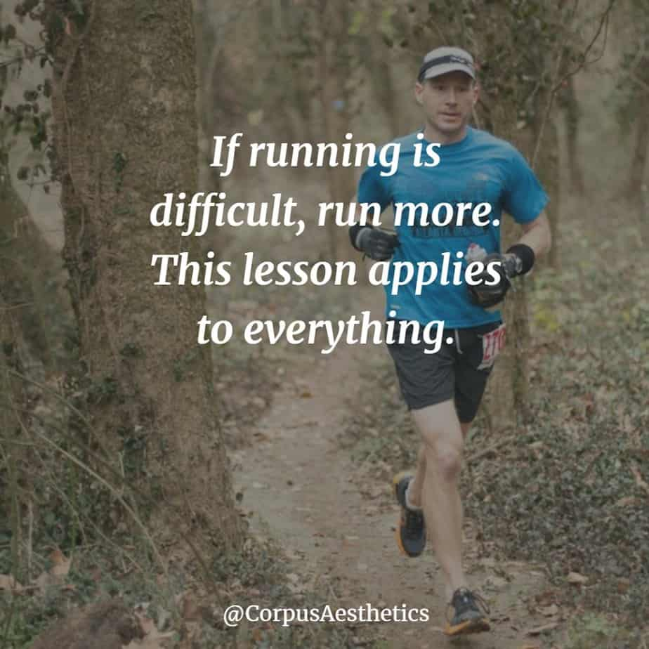 running motivational quotes, If running is difficult, run more. This lesson applies to everything. guy is running in the wood