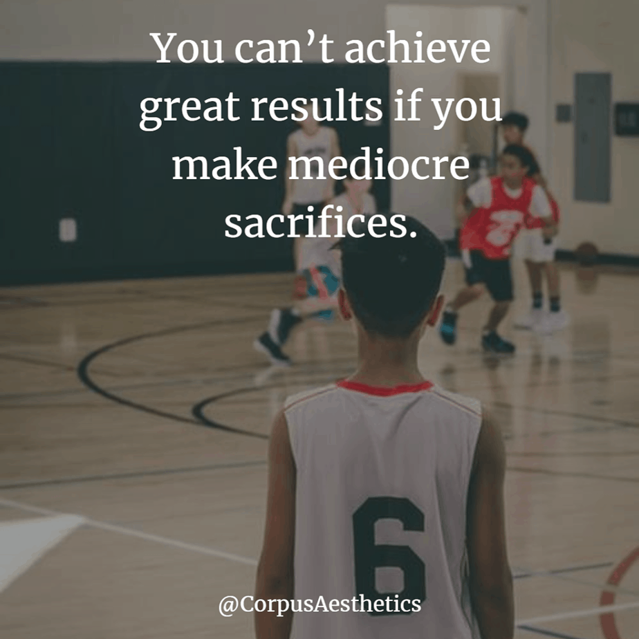 daily inspirational quotes, You can't achieve great results if you make mediocre sacrifices, boy is looking basketball game