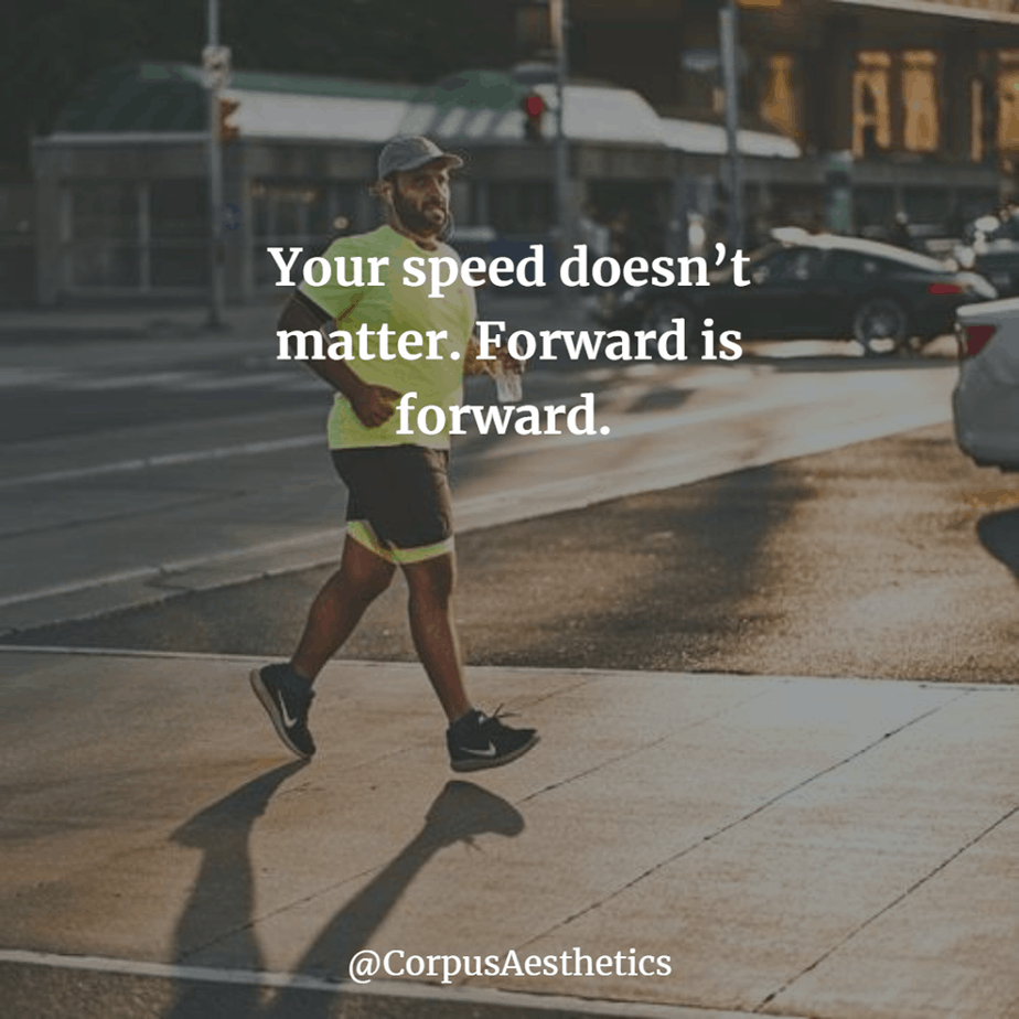 running motivational quote, Your speed doesn't matter. Forward is forward, a guy running throw the town