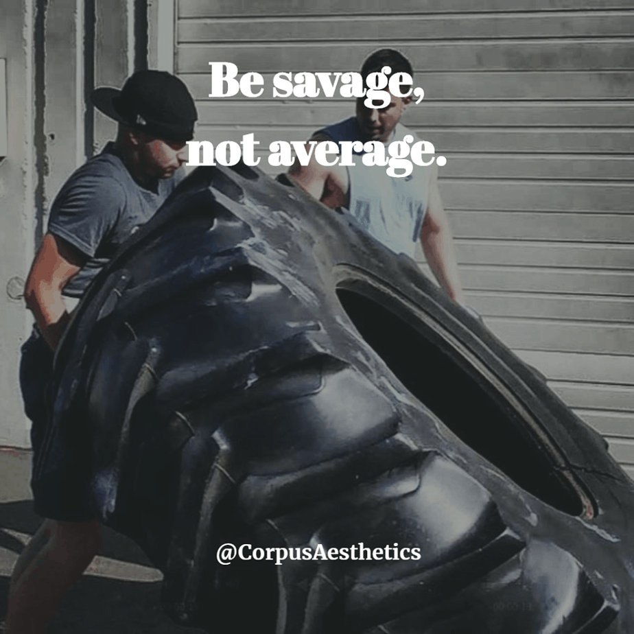 strength training inspirational quotes, Be savage, not average, a guy has a rolling tire training