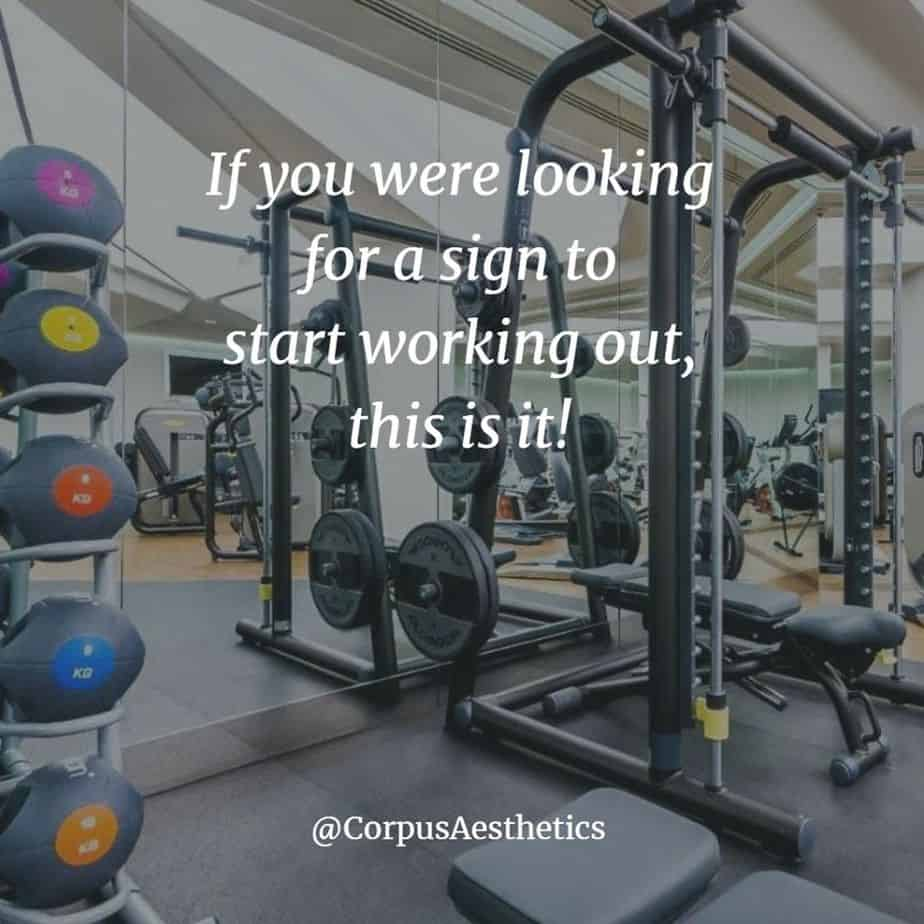 gym motivational quotes,If you were looking for a sign to start working out, there is a different gadgets at the gym
