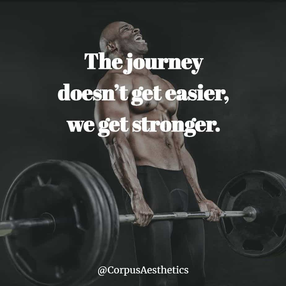 weight lifting motivational quotes, The journey doesn't get easier, we get stronger, a guy has a weightlifting training