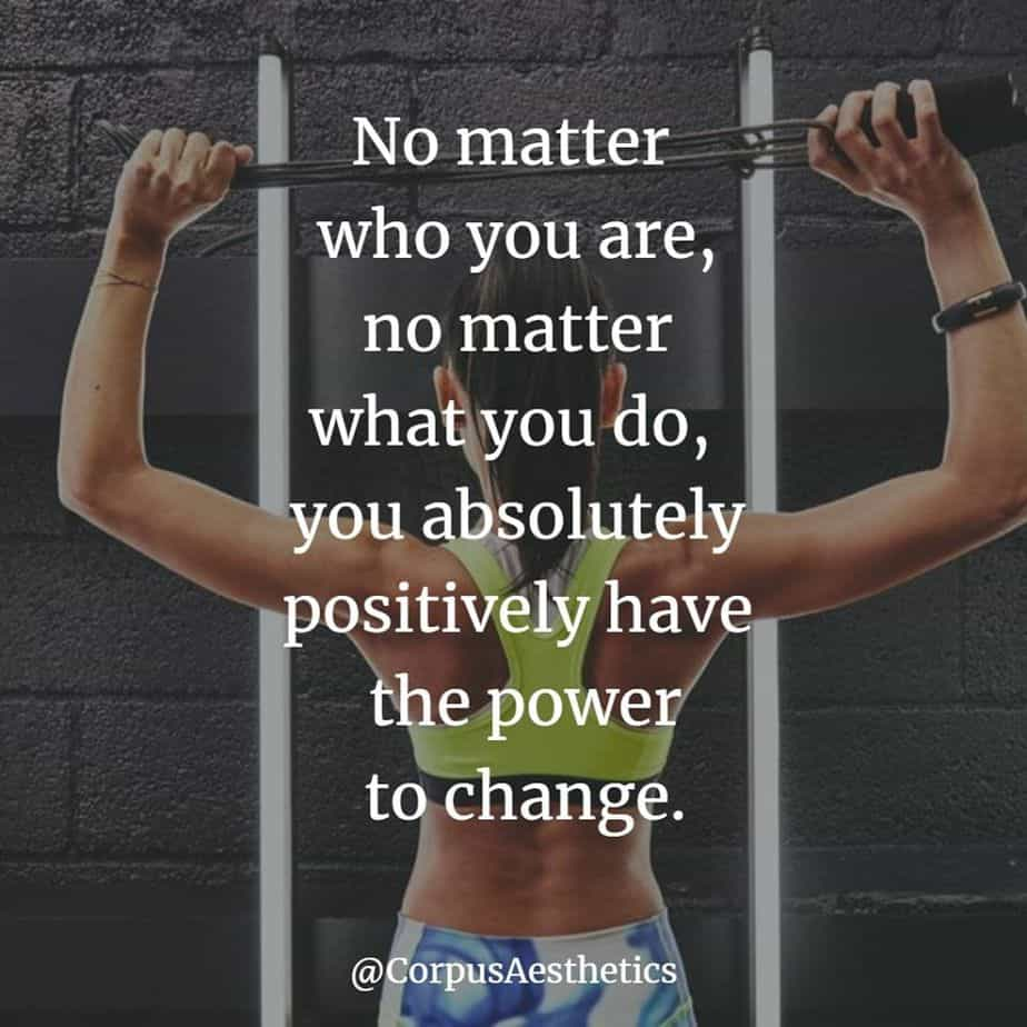 fitness inspirational quotes, you absolutely positively have the power to change, a girl has a stretch training at the gym