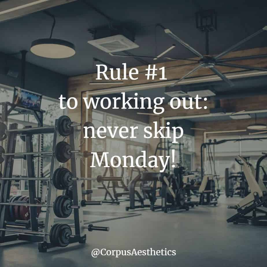 gym inspirational quotes, Rule #1 to working out: never skip Monday, there are the different gym gadgets