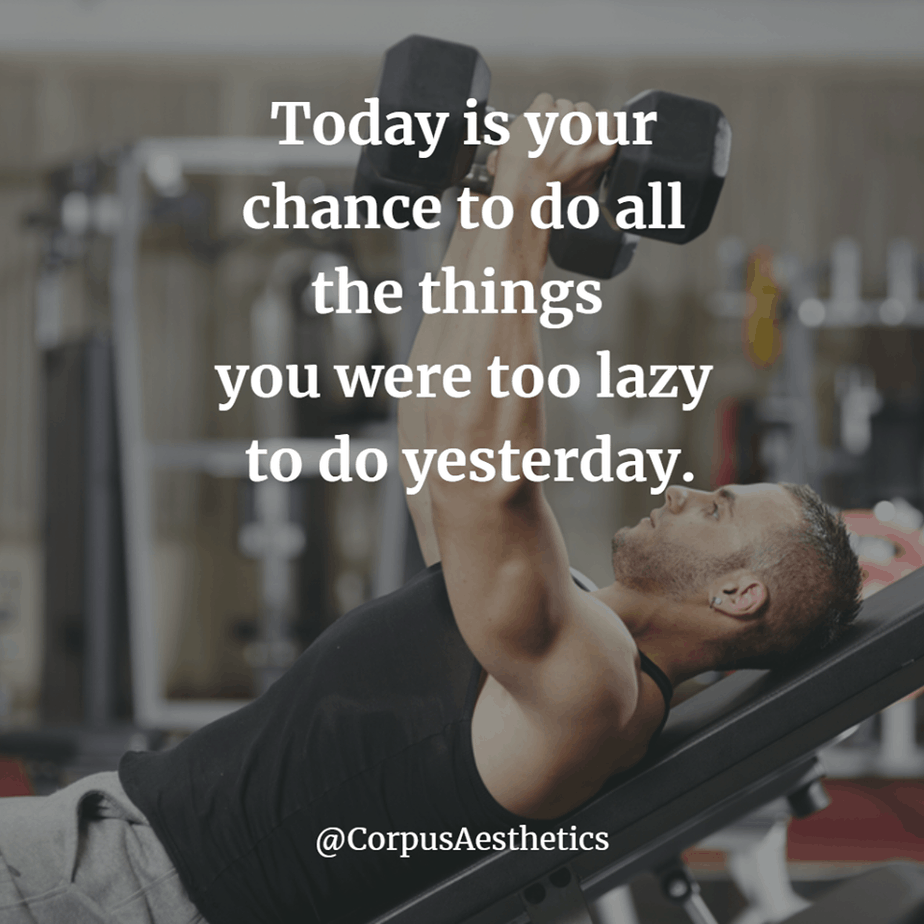 weight lifting motivational quotes, Today is your chance to do all the things you were too lazy, a guy is weightlifting